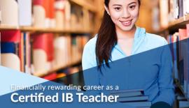 Financially rewarding career as a Certified IB Teacher